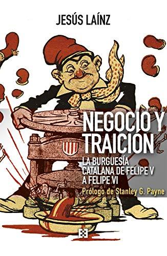Negocio y traición: La burguesía catalana de Felipe V a Felipe VI (Nuevo Ensayo nº 69)