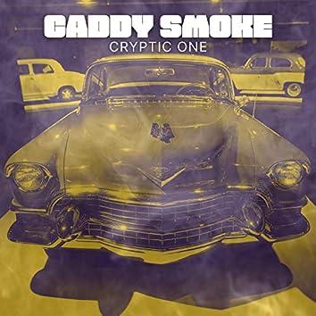 Caddy Smoke