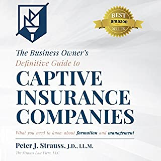 The Business Owner's Definitive Guide to Captive Insurance Companies audiobook cover art