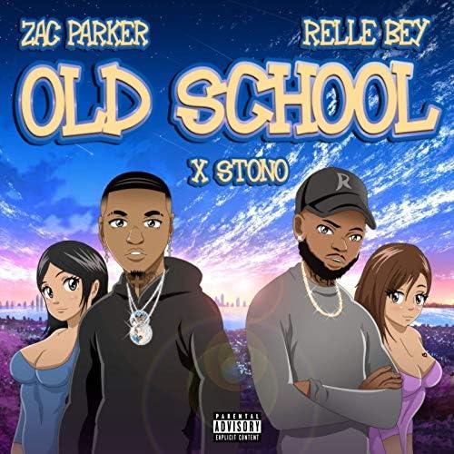 Zac Parker, Relle Bey & Stono