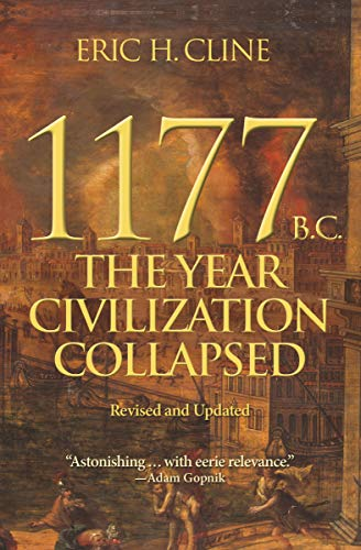 Compare Textbook Prices for 1177 B.C.: The Year Civilization Collapsed: Revised and Updated Turning Points in Ancient History, 6 Revised, Updated Edition ISBN 9780691208015 by Cline, Eric H.