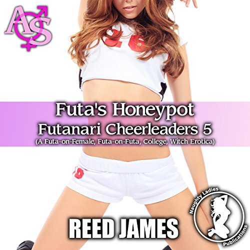 Futa's Honeypot     Futanari Cheerleader, Book 5              By:                                                                                                                                 Reed James                               Narrated by:                                                                                                                                 Cameron O'Malley                      Length: 34 mins     Not rated yet     Overall 0.0