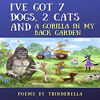 I've Got 7 Dogs, 2 Cats and a Gorilla in My Back Garden. cover art