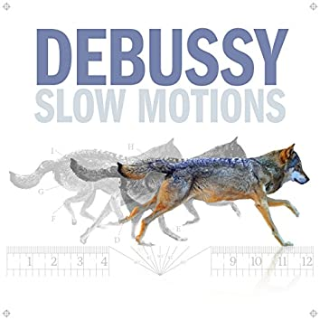 Debussy Slow Motions
