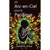 Un arc-en-ciel pour le pacifique (French Edition)