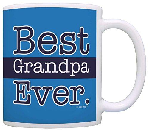 Fathers Day Mug for Grandpa Best Grandpa Ever Grandpa Coffee Mug Tea Cup Blue