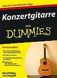 Konzertgitarre Fur Dummies: Eubersetzung aus dem Amerikanischen von Alfons Winkelmann (F??r Dummies) by Mark Phillips (2011-01-19)