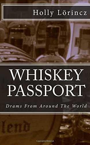 Whiskey Passport: Drams From Around The World