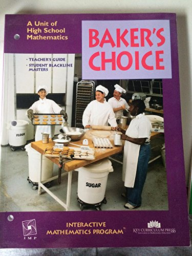 Baker's Choice: A Unit of High School Mathematics, Teacher's Guide & Student Blackline Masters (Inte