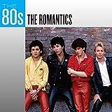The 80s: The Romantics von The Romantics