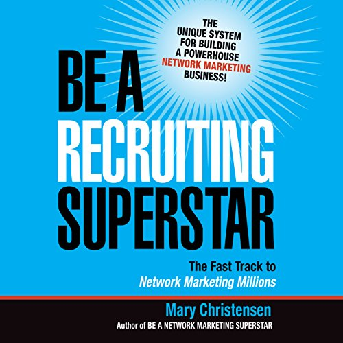 Be a Recruiting Superstar                   By:                                                                                                                                 Mary Christensen                               Narrated by:                                                                                                                                 Lesley Parkin                      Length: 6 hrs and 51 mins     1 rating     Overall 4.0