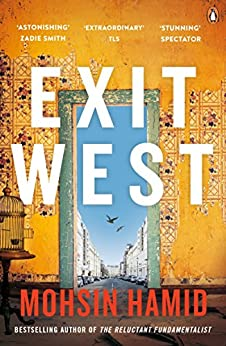 Exit West: SHORTLISTED for the Man Booker Prize 2017 by [Mohsin Hamid]