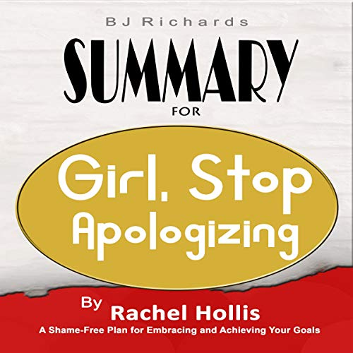 Summary for Girl, Stop Apologizing  By  cover art