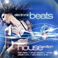 Electronic Beats: House Editio
