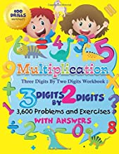 Multiplication Three Digits By Two Digits Workbook: 3 digits by 2 digits 100 Drills Worksheets 3,600 Problems and Exercises With Answers