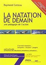LA NATATION DE DEMAIN, une pédagogie de l'action de Raymond Catteau