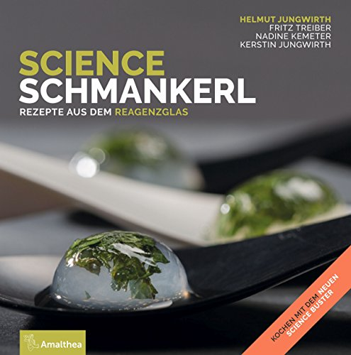 Science Schmankerl: Rezepte aus dem Reagenzglas