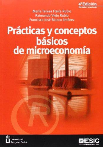 Prácticas y conceptos básicos de microeconomía (4ª ED.) (Libros Profesionales)