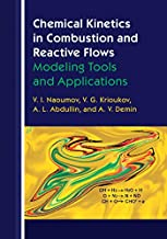 Chemical Kinetics in Combustion and Reactive Flows: Modeling Tools and Applications