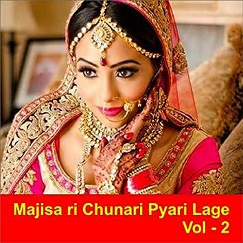 Majisa Ri Chunari Pyari Lage, Vol. 2