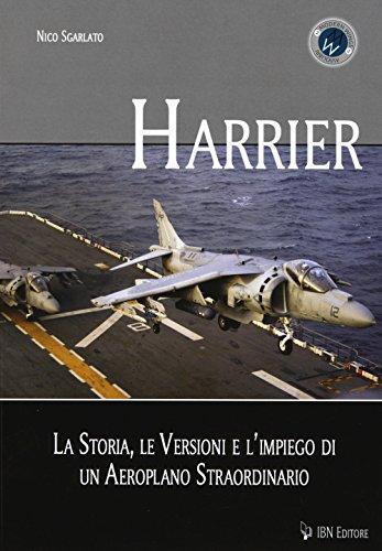 Harrier. La storia, le versioni e l'impiego di un aeroplano straordinario: Unico