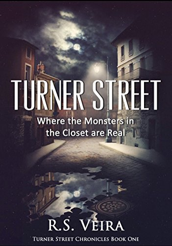 Turner Street: Where The Monsters In The Closet Are Real by R.S. Veira ebook deal