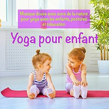 Yoga pour enfant – Musique douce avec sons de la nature pour yoga avec les enfants, postures et relaxation