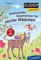 Duden Leseprofi - Zauberhafte Geschichten fuer starke Maedchen, 1. Klasse: Kinderbuch fuer Erstleser ab 6 Jahren
