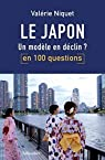 Le Japon en 100 questions : Un modèle en déclin ? par Niquet