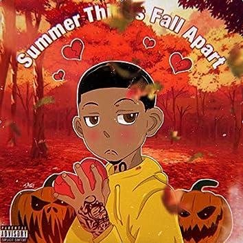 Summer Things Fall Apart