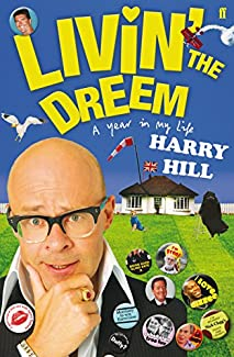 Livin' The Dreem: A Year In The Life Of Harry Hill