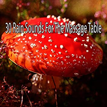 30 Rain Sounds for the Massage Table