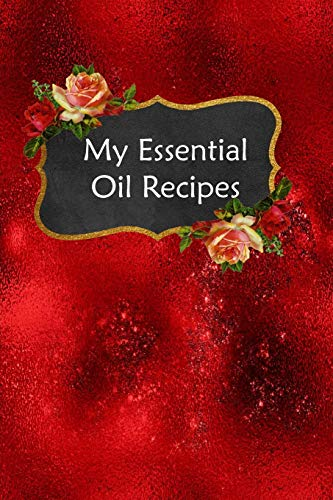 My Essential Oil Recipes: Blank Book To Write In For Aromatherapy Topical & Diffuser Recipe Natural Medicine Notebook For Women #20