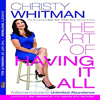 The Art of Having It All     A Woman's Guide to Unlimited Abundance              By:                                                                                                                                 Christy Whitman                               Narrated by:                                                                                                                                 Christy Whitman                      Length: 3 hrs and 50 mins     23 ratings     Overall 4.2