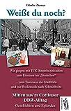 Mitten aus'm Cottbuser DDR-Alltag: Weißt du noch? Geschichten und Episoden