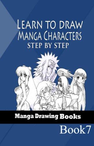 Learn to draw Manga Characters Step by Step Book 7: Manga Drawing Books