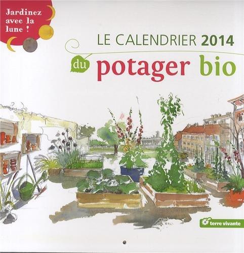 Le calendrier 2014 du potager bio PDF Books