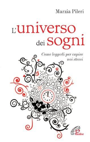 L'universo dei sogni. Come leggerli per capire noi stessi