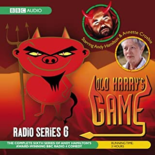 Old Harry's Game     Radio Series 6              By:                                                                                                                                 Andy Hamilton                               Narrated by:                                                                                                                                 Andy Hamilton,                                                                                        Annette Crosbie                      Length: 2 hrs and 48 mins     344 ratings     Overall 4.8