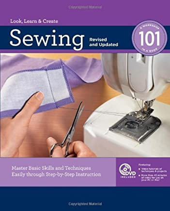 Sewing 101, Revised and Updated: Master Basic Skills and Techniques Easily through Step-by-Step Instruction by Editors of Creative Publishing(2011-03-01)