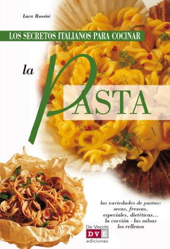 Los secretos italianos para cocinar la pasta (Spanish Edition)