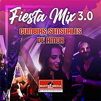 Fiesta Mix 3.0 Cumbias Sensuales de Amor: No Me Arrepiento de Este Amor / el Amor Es Asi / Ven a Mi / No Te Vayas