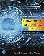 Management Information Systems: Managing the Digital Firm (16th Edition)