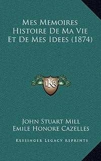 Mes Memoires Histoire De Ma Vie Et De Mes Idees (1874)