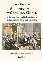 Serenissimus wuenschen Genie: Schillerschauspielkabinettstueck in Klang und Sang der Galantik. Schauspieltext und Materialien