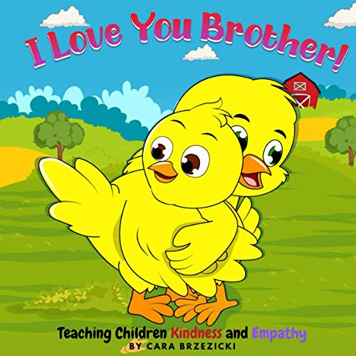 Compare Textbook Prices for I Love You Brother: Teaching Children Kindness and Empathy  ISBN 9781733831727 by Brzezicki, Cara