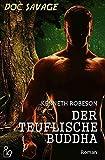 DOC SAVAGE - DER TEUFLISCHE BUDDHA: Ein Science-Fiction-Abenteuer-Roman!