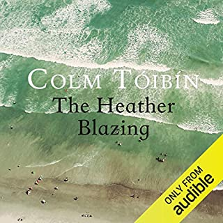 The Heather Blazing                   By:                                                                                                                                 Colm Toibin                               Narrated by:                                                                                                                                 Stephen Hogan                      Length: 7 hrs and 41 mins     10 ratings     Overall 4.4