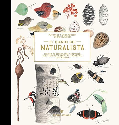 El diario del naturalista: Una guía de observación y anotación para seguir los cambios de la naturaleza que te rodea (VARIOS)