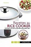 Recettes au rice cooker - 140 recettes de riz, quinoa, boulgour, blé...